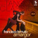 Tango Classics 364: Amargor (Historical Recordings)/Francisco Lomuto