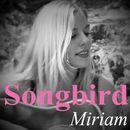 Songbird/Miriam