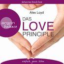 Das Love Principle - Die Erfolgsmethode für ein erfülltes Leben/Alex Loyd
