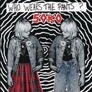 Who Wears The Pants??/Soko