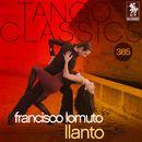 Tango Classics 385: Llanto (Historical Recordings)/Francisco Lomuto