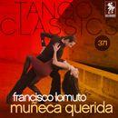 Tango Classics 371: Muñeca Querida (Historical Recordings)/Francisco Lomuto