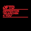 Searchin 4 You/Ripperton