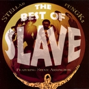Stellar Fungk:  The Best Of Slave, Featuring Steve Arrington/Slave