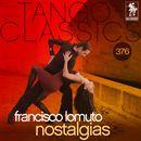 Tango Classics 376: Nostalgias (Historical Recordings)/Francisco Lomuto