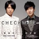Checkmate/JUNG YONG HWA with JJ LIN