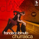 Tango Classics 367: Churrasca (Historical Recordings)/Francisco Lomuto