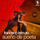 Tango Classics 362: Sueño de Poeta (Historical Recordings)/Francisco Lomuto