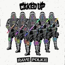 Rave Police/Caked Up