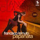 Tango Classics 366: Papanata (Historical Recordings)/Francisco Lomuto