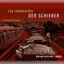 Der Schieber/Cay Rademacher