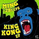 King Kong EP/MING + 2Beeps