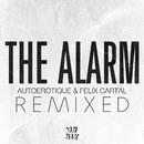 The Alarm [Remixed]/Autoerotique & Felix Cartal