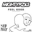 Feel Good EP/Mightyfools