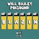 Blazin EP/Will Bailey & Poisound