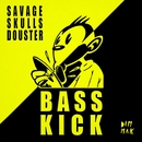 Bass Kick/Savage Skulls & Douster