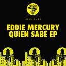 Quien Sabe EP/Eddie Mercury