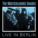 Live in Berlin/The Multicoloured Shades