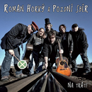 Na trati/Horky Roman a Pozdni sber
