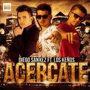 Acercate [feat. Los Keños]/Diego Sanxez