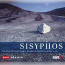Sisyphos (Hörspiel)/Sisyphos