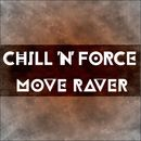 Move Raver (Remixes)/Chill 'n Force
