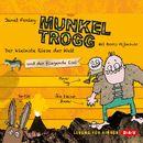 Munkel Trogg - Der kleinste Riese der Welt und der fliegende Esel/Janet Foxley