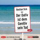 Der Dativ ist dem Genitiv sein Tod, Folge 5/Bastian Sick