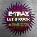 Let's Rock (Remixes)/E-Trax