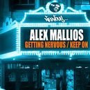 Getting Nervous / Keep On/Alex Mallios