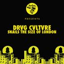 Snails The Size Of London/Drvg Cvltvre