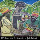 Jah Music/D'ubserver & Sennid