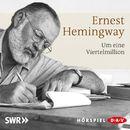 Um eine Viertelmillion/Ernest Hemingway