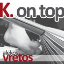 K. On Top/Alekos Vretos