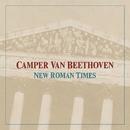 New Roman Times/Camper Van Beethoven