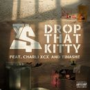 Drop That Kitty (feat. Charli XCX and Tinashe)/Ty Dolla $ign