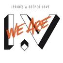 (Pride) A Deeper Love/We Are I.V