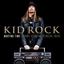 Wasting Time (Funky Country Version 2013)/Kid Rock