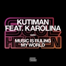 Music Is Ruling My World/Kutiman featuring Karolina