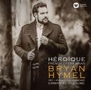 Héroïque - French Opera Arias/Bryan Hymel