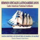Himnos Oficiales Latinoamericanos/Banda Sinfónica de Infantería de Marina de Madrid