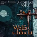 Wolfsschlucht (Gekürzte Fassung)/Andreas Föhr