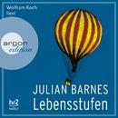 Lebensstufen (Ungekürzte Fassung)/Julian Barnes