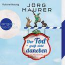 Der Tod greift nicht daneben - Alpenkrimi (Gekürzte Fassung)/Jörg Maurer