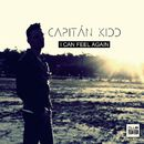 I Can Feel Again/Capitan Kidd
