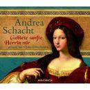 Gebiete sanfte Herrin mir (gekürzt)/Andrea Schacht