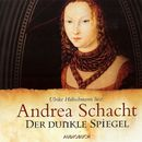 Der dunkle Spiegel (gekürzt)/Andrea Schacht