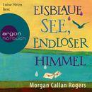 Eisblaue See, endloser Himmel/Morgan Callan Rogers