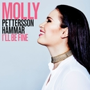 I'll Be Fine/Molly Pettersson Hammar