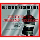 Die Toten, die niemand vermisst (Gekürzte Fassung)/Michael Hjorth